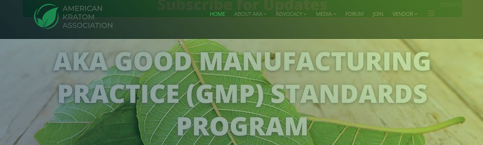 AKA Good Manufacturing Practice (GMP) Standards Program for Kratom Vendors